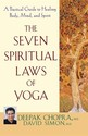 The Seven Spiritual Laws of Yoga: A Practical