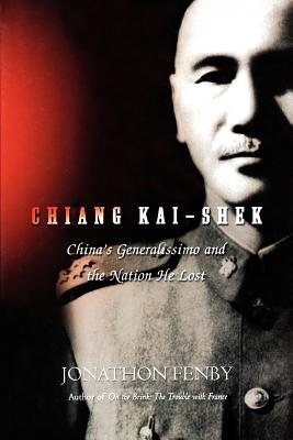 Chiang Kai Shek: China's Generalissimo and the