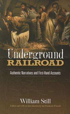 The Underground Railroad: Authentic Narratives and