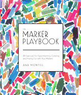 The Marker Playbook: 44 Exercises to Draw, Design and Dazzle with Your Marker