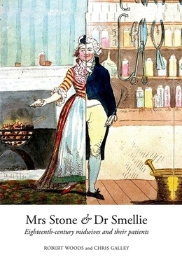 Mrs Stone & Dr Smellie: Eighteenth-century Midwive