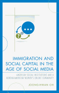 Immigration And Social Capital In The Age Of Social Media: American Social Institutions And A Korean-american Women S Online Community