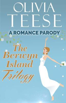 The Berwyn Island Trilogy (romance Parody)