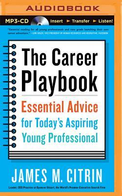 The Career Playbook: Essential Advice For Todays A
