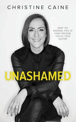 Unashamed: Drop The Baggage  Pick Up Your Freedom