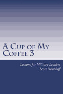 A Cup Of My Coffee 3: Lessons For Military Leaders