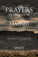 Prayers In The Depth Of The Storm: Reclaiming Your
