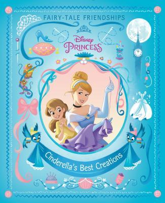Cinderella's Best Creations (Disney Princess)