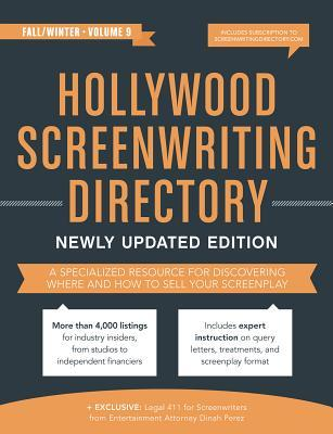 Hollywood Screenwriting Directory Fall/Winter: A Specialized Resource for Discovering Where & How to Sell Your Screenplay
