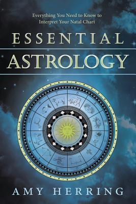 Essential Astrology: Everything You Need to Know to Interpret Your Natal Chart