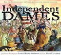 Independent Dames: What You Never Knew about the
