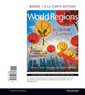 World Regions in Global Context: Peoples, Places, and Environments, Books a la Carte Edition