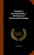 Chambers Encyclopaedia  A Dictionary Of Universal Knowledge