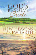 Gods Resolve To Create New Heavens And New Earth
