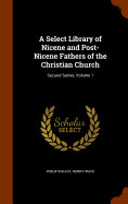 A Select Library Of Nicene And Post-nicene Fathers