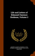 Life And Letters Of Edmund Clarence Stedman  Volum