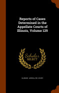 Reports Of Cases Determined In The Appellate Court