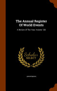 The Annual Register Of World Events: A Review Of T