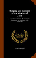 Surgery And Diseases Of The Mouth And Jaws: A Prac