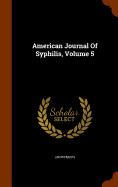 American Journal Of Syphilis  Volume 5