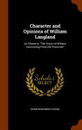 Character And Opinions Of William Langland: As Sho