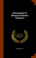 Government Or Human Evolution  Volume 2