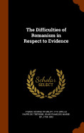 The Difficulties Of Romanism In Respect To Evidenc