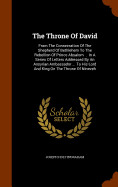 The Throne Of David: From The Consecration Of The