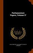 Parliamentary Papers  Volume 17
