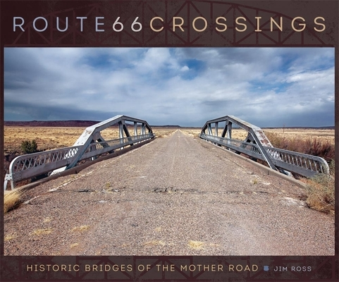 Route 66 Crossings: Historic Bridges of the Mother Road