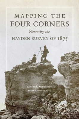 Mapping the Four Corners: Narrating the Hayden Survey of 1875
