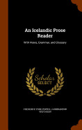 An Icelandic Prose Reader: With Notes  Grammar  An