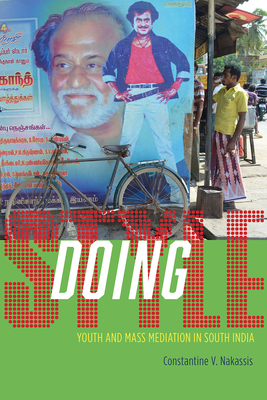 Doing Style: Youth and Mass Mediation in South India