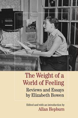 The Weight Of A World Of Feeling: Reviews And Essa