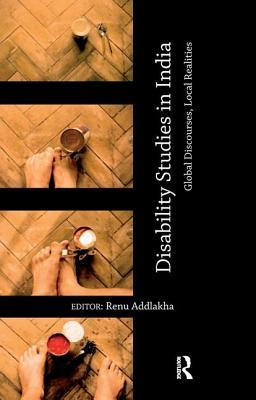 Disability Studies in India: Global Discourses, Local Realities