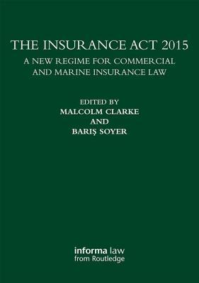 The Insurance ACT 2015: A New Regime for Commercial and Marine Insurance Law