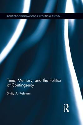 Time, Memory, and the Politics of Contingency