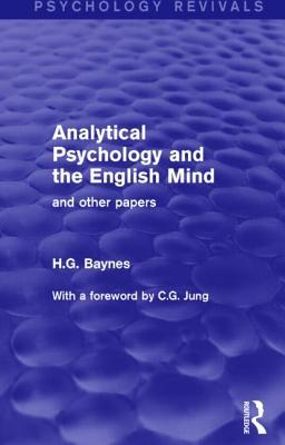 Analytical Psychology and the English Mind: And Other Papers
