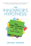 The Innovators Hypothesis: How Cheap Experiments A