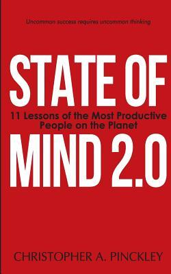 State of Mind 2.0: The Secret Formula of the Most Productive People on the Planet