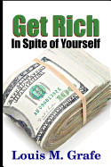 Get Rich in Spite of Yourself