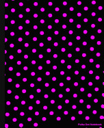 Polka Dot Notebook: Black And Pink Dots  Lined Notebook  7.5 X 9.25  100 Pages For School / Teacher / Office / Artist / Student / Fashion