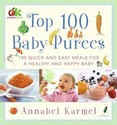Top 100 Baby Purees: 100 Quick and Easy Meals for
