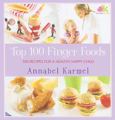 Top 100 Finger Foods: 100 Recipes for a Healthy,
