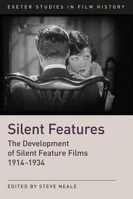 Silent Features: Essays on Silent Feature-Length Films 1914-1934