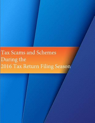 Tax Scams and Schemes During the 2016 Tax Return Filing Season