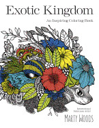 Exotic Kingdom: An Inspiring Coloring Book