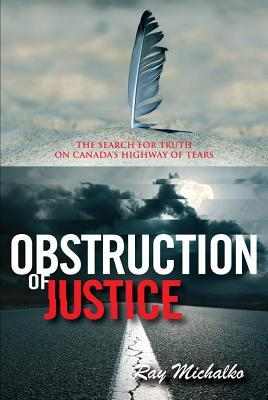 Obstruction of Justice: The Search for Truth on Canada's Highway of Tears