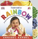 I Can Eat a Rainbow: A Fun Look at Healthy Fruits