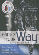 Finding Your Way: From Pain To Purpose  The Lives